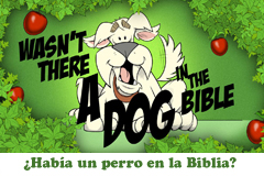 Wasn't There a Dog in the Bible?